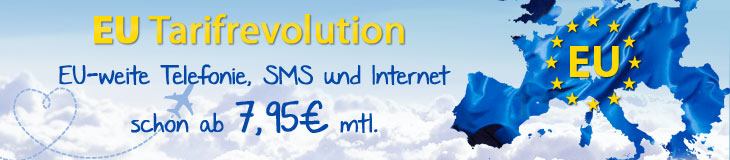 Neu: EU-Tarife ab 7,95€ mtl